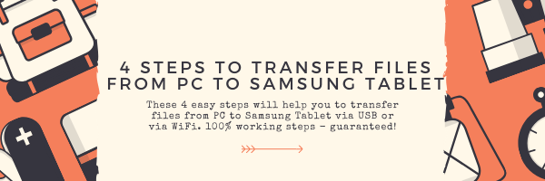 How To Transfer Files From PC To Samsung Tablet?